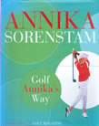 Golf Annika's Way by Annika Sorenstam