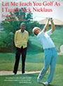 Let Me Teach You Golf As I Taught Jack Nicklaus by Jack Grout