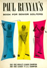 Paul Runyan's Book For Senior Golfers The Drive