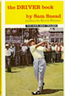 Sam Snead the Driver Book Turn, Don't Sway