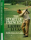 The Sport of Prince's Reflections of a golfer Laddie Lucas